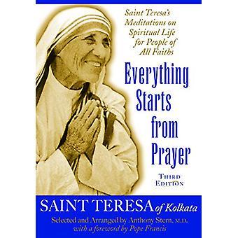 Everything Starts from Prayer - Saint Teresa's Meditations on Spiritua