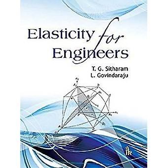 Elasticity for Engineers by T. G. Sitharam - L. Govindaraju - 9789385