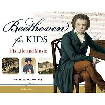 Beethoven for Kids: His Life and Music with 21 Activities (For Kids (Paperback))