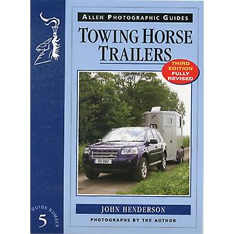Towing Horse Trailers (Allen Photographic Guides) (Paperback) by Henderson John