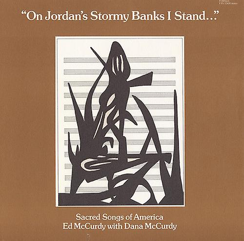 Ed McCurdy & Dana - On Jordan's Stormy Banks I Stand: Sacred Songs of [CD] USA import