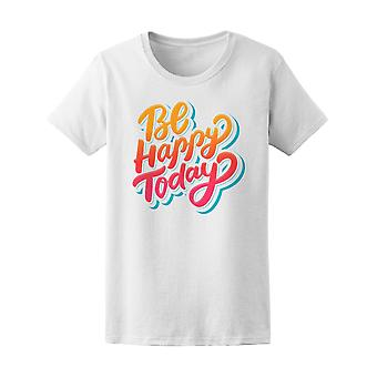 Be Happy Taday Lettering Tee Women's -Image by Shutterstock