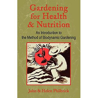 Gardening for Health and Nutrition by John Philbrick & Helen Philbrick