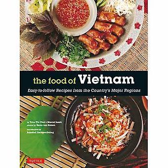 Essen von Vietnam - Easy-To-Follow Rezepte aus dem Land große Regi