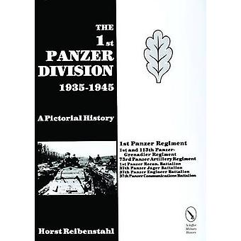The 1st Panzer Division - A Pictorial History - 1935-45 by Horst Riebe