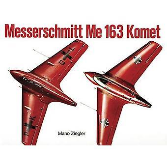 Messerschmitt Me 163 - Komet - volumen I por Mano Ziegler - 978088740232