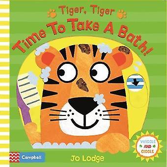 Tiger - Tiger - Time to Take a Bath! by Jo Lodge - 9781509842742 Book