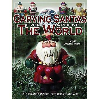 Carving Santas from around the World - 15 Quick and Easy Projects to M