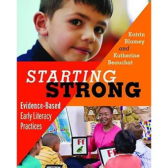 Starting Strong - Evidence-Based Early Literacy Practices by Katrin Bl