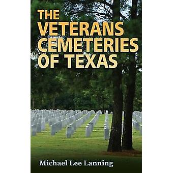 The Veterans Cemeteries of Texas by Michael Lee Lanning - 97816234964