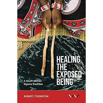 Healing the exposed being - The Ngoma healing tradition in South Afric