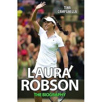 Laura Robson - The Biography by Tina Campanella - 9781782197690 Book
