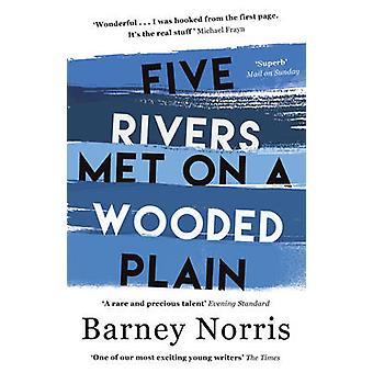 Five Rivers Met on a Wooded Plain by Barney Norris - 9781784161354 Bo
