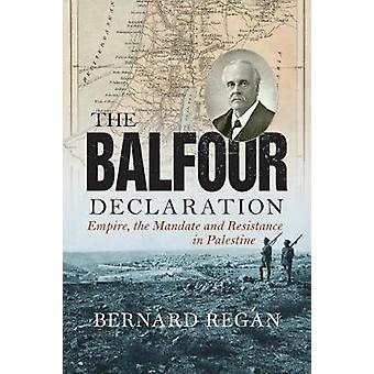 The Balfour Declaration - Empire - the Mandate and Resistance in Pales