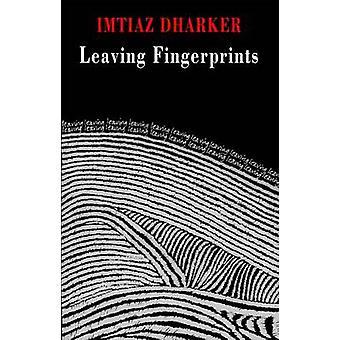 Leaving Fingerprints by Imtiaz Dharker - Imtiaz Dharker - 97818522484