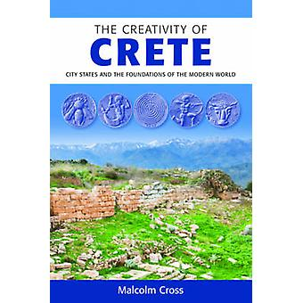 The Creativity of Crete - City States and the Foundations of the Moder