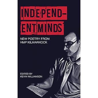 Independent Minds - New Poetry by HMP Kilmarnock by Kevin Williamson -