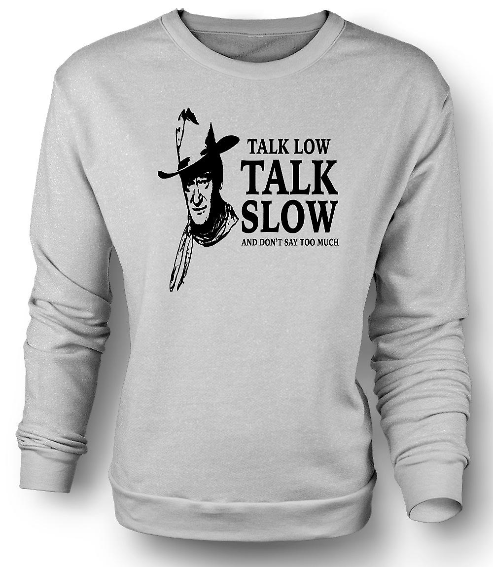 Mens Sweatshirt John Wayne Talk Low - Cowboy Western