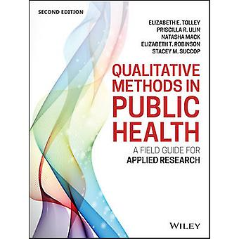 Qualitative Methods in Public Health by Betsy Tolley