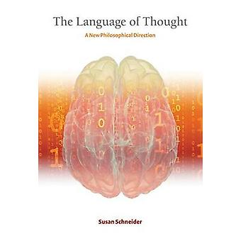 The Language of Thought - A New Philosophical Direction by Susan Schne