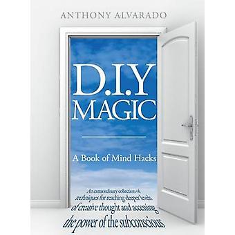 DIY magi - en konstig och nyckfull Guide till kreativitet av Anthony A