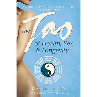 The Tao of Health - Sex and Longevity - A Modern Practical Approach to