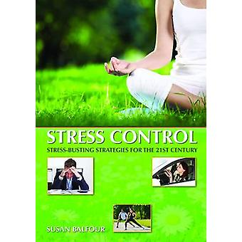 Stress Control - Stress-Busting Strategies For The 21st Century by Sus