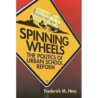 Spinnräder - Politik der städtischen Schule zurückkehren, indem Frederick M. Hess