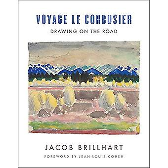 Voyage de le Corbusier: dessin sur la route