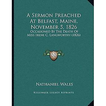 A Sermon Preached at Belfast, Maine, November 5, 1826: Occasioned by the Death of Miss Irene C. Langworthy (1826)