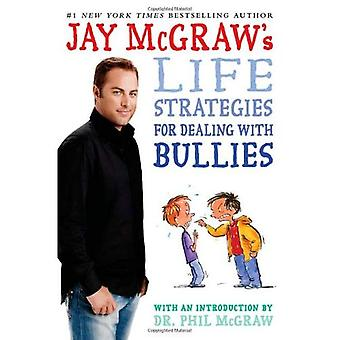 Jay McGraw's Life Strategies for Dealing with Bullies