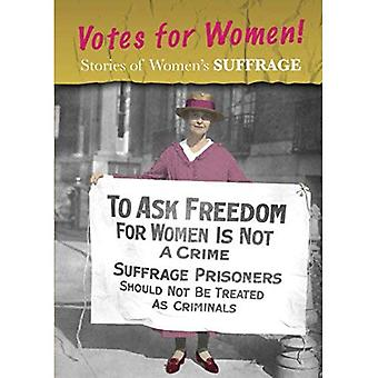Stories of Women's Suffrage: Votes for Women! (Women S Stories from History)