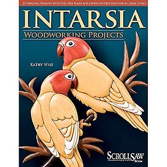 Intarsia träbearbetning projekt: 21 Original design med fullstora planer och Expert instruktion för alla kunskapsnivåer (Scroll Saw träbearbetning & hantverk bok)
