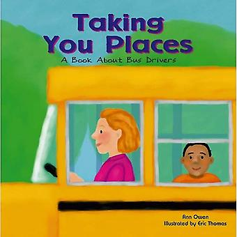 Taking You Places: A Book about Bus Drivers (Community Workers)