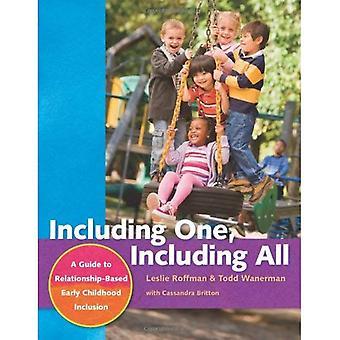 Dont un, y compris tous: Un Guide à l'Inclusion de l'enfance axée sur la relation