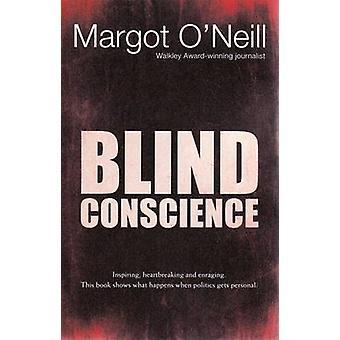 Blind Conscience by Margot O'Neill - 9780868408538 Book