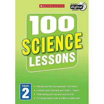 100 Science Lessons: Year 2 (100 Lessons - 2014 Curriculum)