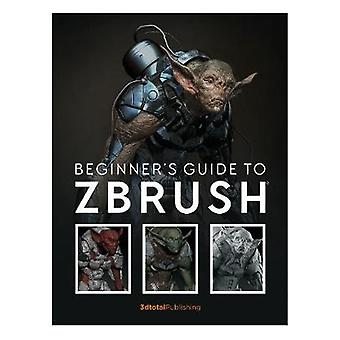 Beginner's Guide to ZBrush by 3dtotal Publishing - 9781909414501 Book