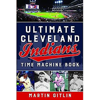 Ultimate Cleveland Indians Time Machine Book