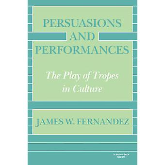 Persuasions and Performances by Fernandez & James & W.
