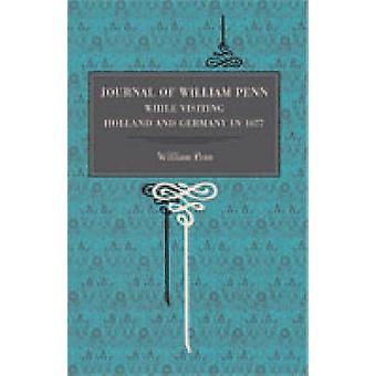 Diario di William Penn visitando Olanda e Germania nel 1677 da Penn & William