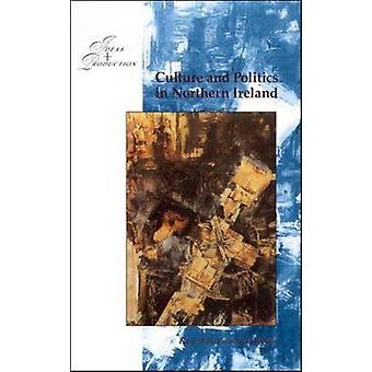 Culture and Politics in Northern Ireland 19601990 by Hughes & Eammon