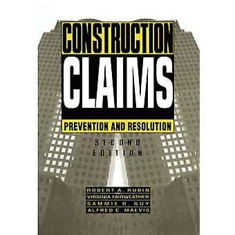 Construction Claims Prevention and Resolution by Rubin & Robert A.