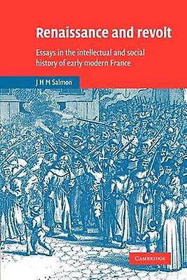 Renaissance and Revolt Essays in the Intellectual and Social History of Early Modern France by Salmon & John Hearsey McMillan
