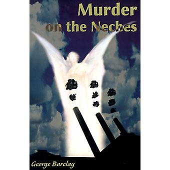 Murder on the Neches by Barclay & George W.