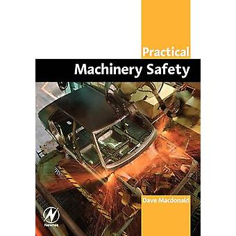 Practical Machinery Safety by MacDonald & David