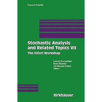 Stochastic Analysis and Related Topics VII Proceedings of the Seventh Silivri Workshop by Decreusefond & L.