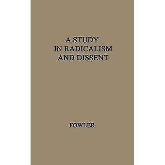 Uno studio nel radicalismo e dissenso la vita e tempi di Henry Joseph Wilson 18331914 da Fowler