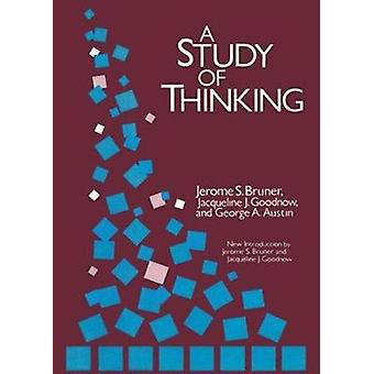 Study of Thinking by Bruner & Jerome S.