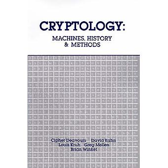 Cryptology Machines History  Methods by Deavours & Cipher A.